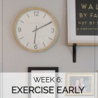 Week 6: Exercise Early!