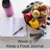 Week 5: Keep a Food Journal