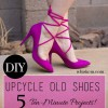 DIY Shoe Upcycles!  5 Easy tutorials