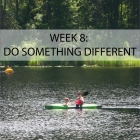 Week 8: Do Something Different